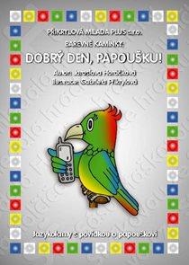 Barevné kamínky - Dobrý den, papoušku!