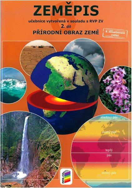 Zeměpis 6. r. ZŠ 2. díl - učebnice - Přírodní obraz Země s souladu s RVP ZV, 3. vydání - Hübelová D., Novák S., Weinhfer M. - A4, sešitová