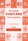 Playing English. Hravá angličtina 2.díl - metodická příručka