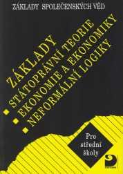 Základy společenských věd II Státoprávní  teorie, ekonomie a ekonomika, logika
