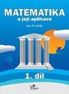 Matematika a její aplikace 4. ročník 1. díl