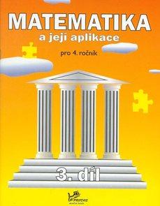 Matematika a její aplikace 4. ročník 3. díl