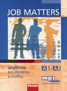 Job Matters - Angličtina pro řemesla a služby - učebnice  /A1 - A2/ mp3 audio ke stažení na www. fra
