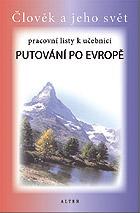 Putování po Evropě - pracovní listy k učebnici Vlastivědy pro 5.r./ Člověk a jeho svět/