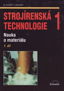 Strojírenská technologie 1 1.díl - Nauka o materiálu