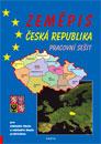 Zeměpis - Česká republika, pracovní sešit pro 2. stupeň ZŠ a ZŠ praktické