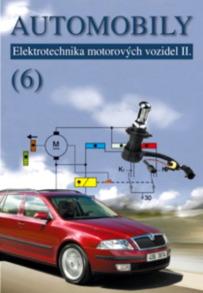 Automobily 6 - Elektrotechnika motorových vozidel II. - Jan Z., Ždánský B., Kubát J. - 175x249 mm, brožovaná