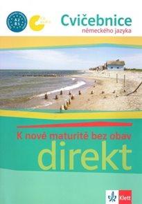K nové maturitě bez obav - Direkt - Cvičebnice německého jazyka + audio CD /2 ks/