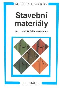 Stavební materiály pro 1.r. SPŠ stavebních - Dědek M., Vošický F. - A5, brožovaná