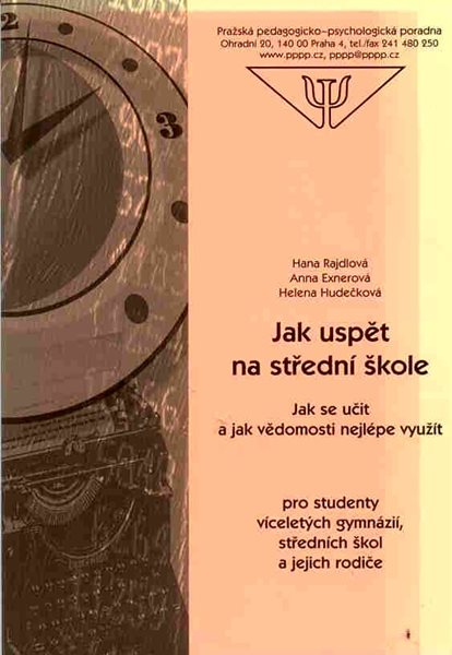Jak uspět na střední škole - Rajdlová H., Exnerová A., Hudečková H. - A5, brožovaná