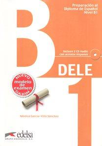 Preparación al Diploma de Espaňol DELE -  Nivel Inicial - B1 + audio CD - Nuevo modelo de examen