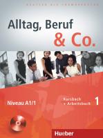 Alltag, Beruf & Co. - Kurbuch + Arbeitsbuch 1 + audio CD