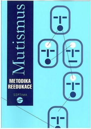 Mutismus - Metodika reedukace - Kutálková Dana - A5, sešitová