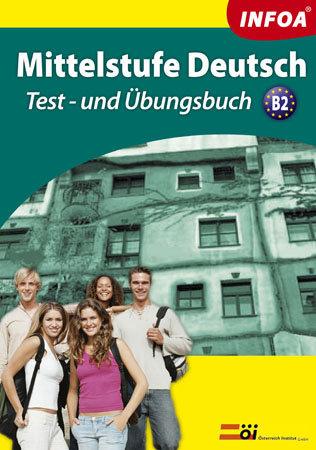 Mittelstufe Deutsch - Test-und Übungsbuch + audio CD /2 ks/ - Antal Z., Mahácsi J. - A4, brožovaná