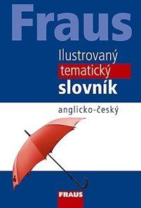 Anglicko - český ilustrovaný tematický slovník