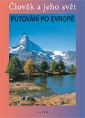 Putování po Evropě - Člověk a jeho svět - Učebnice + PL