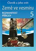 Země ve vesmíru 5.r. - Člověk a jeho svět - Rozmanitost přírody - učebnice