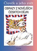 Obrazy z novějších českých dějin - Člověk a jeho svět + pracovní listy