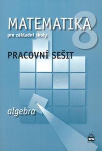 Matematika 8.r. ZŠ - Algebra - pracovní sešit