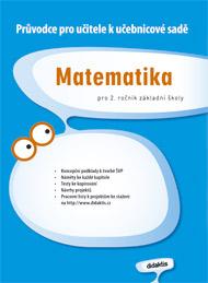 Průvodce pro učitele k učebnicové sadě matematika pro 2. ročník ZŠ