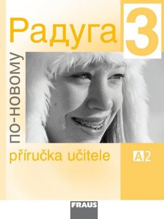 Raduga po-novomu 3 - příručka učitele /A2/ - Raduga nově - Jelínek S., Alexejeva F. J., Hříbková R. - A4, brožovaná