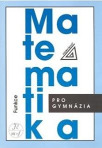 Matematika pro gymnázia - Funkce + CD-ROM