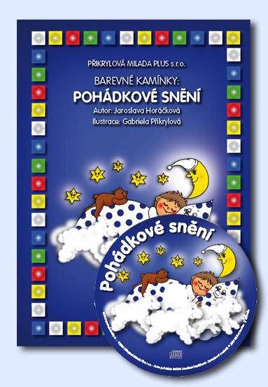 Barevné kamínky - Pohádkové snění + CD - Horáčková Jaroslava - A4, spirálová vazba + CD