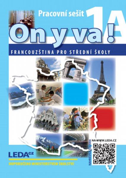 On y va! 1 Francouzština pro SŠ - pracovní sešity 1A+1B+ audio CD 2.vyd.