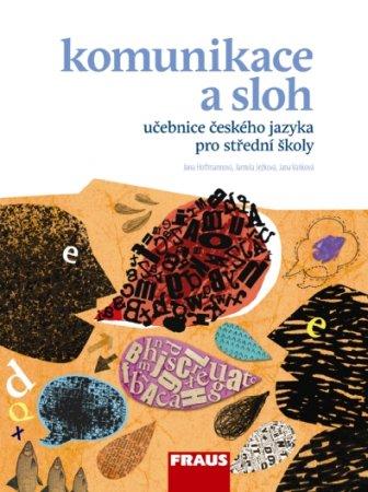 Český jazyk pro střední školy - Komunikace a sloh - Hoffmanová J., Ježková J., Vaňková J. - 210x280 mm, brožovaná