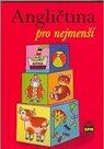 Angličtina pro nejmenší - učebnice pro děti předškolního věku a žáky 1.r. ZŠ