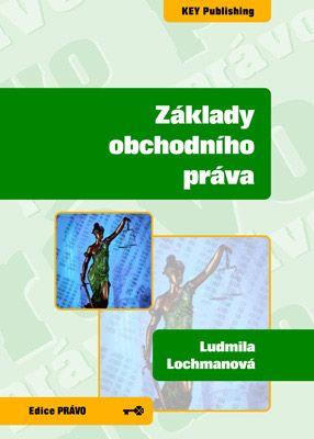 Základy obchodního práva - Lochmanová Ludmila - A5, brožovaná