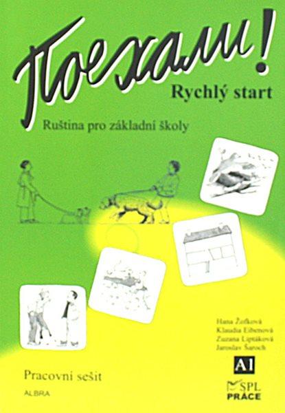 Pojechali! Rychlý start - pracovní sešit - Žofková H., Eibenová K., Liptáková Z. - A4, brožovaná