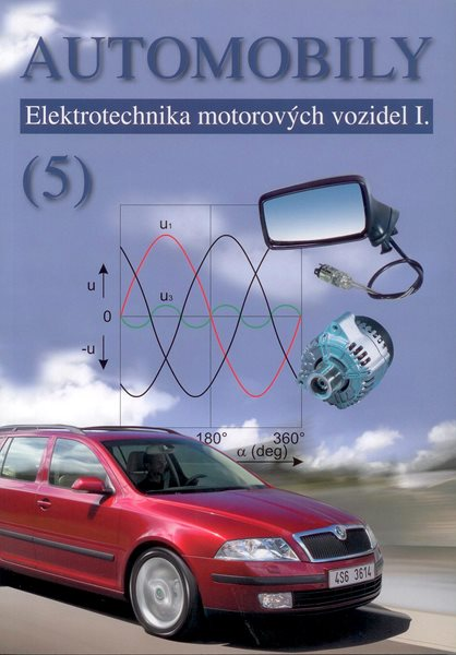 Automobily 5 - Elektrotechnika motorových vozidel I. - Jan Z., Kubát J., Ždánský B. - 17,4x25 cm