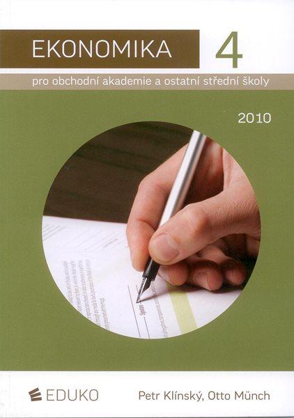 Ekonomika 4 pro obchodní akademie a ostatní střední školy - Klínský P., Münch O. - A5, brožovaná, Sleva 30%