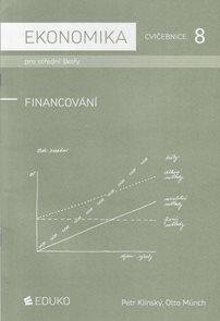 Ekonomika pro SŠ - Cvičebnice 8 - Financování 2012
