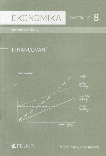 Ekonomika pro SŠ - Cvičebnice 8 - Financování 2012 - Klínský P., Münch O. - A4, Sleva 20%
