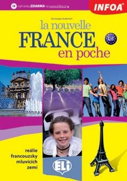 La nouvelle France en poche - reálie francouzsky mluvících zemí - Guillemant Dominique - 212 x 300 x 10 mm, brožovaná