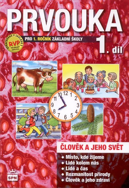 Prvouka - Člověk a jeho svět pro 1. r. ZŠ - I. díl pracovní učebnice podle RVP ZV - Čechurová M., Podroužek L. - A4, sešitová
