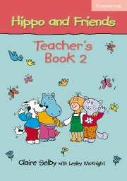 Hippo and Friends 2 Teachers Book