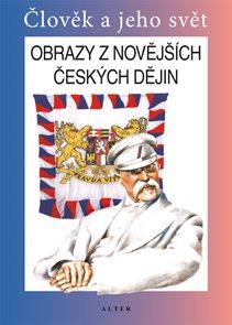 Obrazy z novějších českých dějin - Člověk a jeho svět - Učebnice
