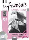 Le Francais Entre Nous 2 - metodická příručka pro učitele + CD