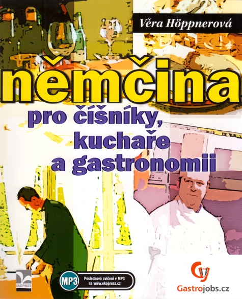 Němčina pro číšníky, kuchaře a gastronomii - Höppnerová Věra - 185x225 mm, brožovaná