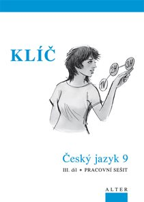Klíč k Českému jazyku 9.r. 3. díl