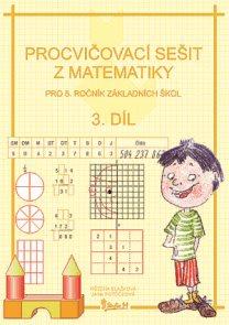 Procvičovací sešit z matematiky 5.r. 3 díl