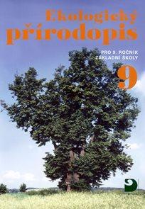 Ekologický přírodopis pro 9. r. ZŠ, 3. vydání