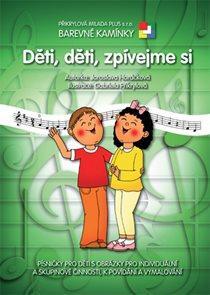 Barevné kamínky - Děti, děti, zpívejme si
