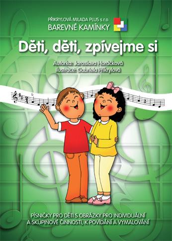 Barevné kamínky - Děti, děti, zpívejme si - Jaroslava Horáčková