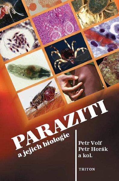 Paraziti a jejich biologie - Petr Volf, Petr Horák, Ivan Čepička