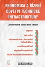 Ekonomika a řízení odvětví technické infrastruktury - Jaroslav Rektořík, Jaroslav Hlaváč,