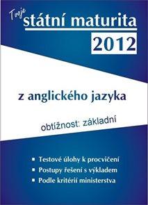 Tvoje maturita 2012 z anglického jazyka - základní obtížnost